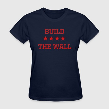 Build the Wall - Women's T-Shirt