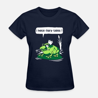 Fairy Tale Figure I Hate Fairy Tales - Women's T-Shirt
