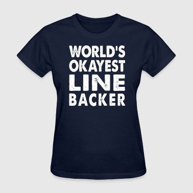 World's Okayest Linebacker - Women's T-Shirt