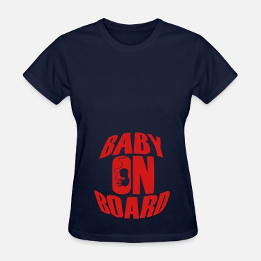 Baby On Board Baby on Board - Women's T-Shirt