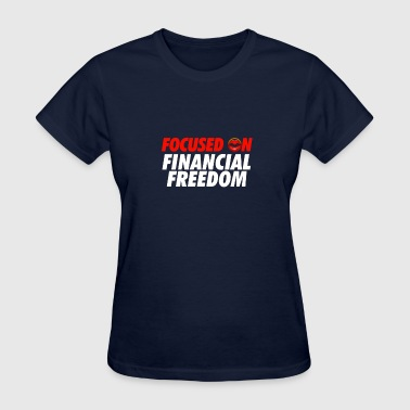 Focused on Financial Freedom - Bold - Women's T-Shirt