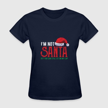 Sit On My Face Christmas - Santa but you can still sit on my lap - Women's T-Shirt
