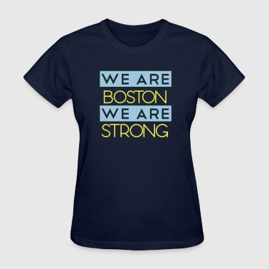 We Are Boston Strong We Are Boston  - Women's T-Shirt
