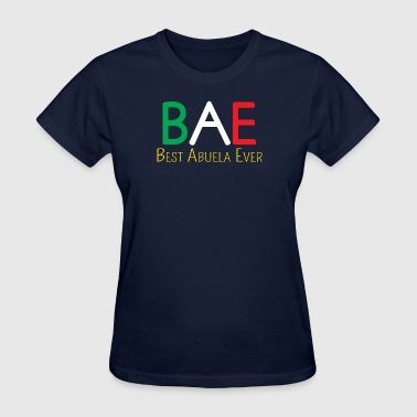 BAE-Best Abuela Ever - Women's T-Shirt