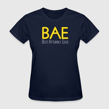 BAE-Best Attorney Ever - Women's T-Shirt