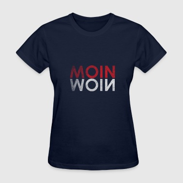 Moin Moin Moin greeting Hamburg Germany - Women's T-Shirt