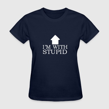 Im With Stupid Funny im with stupid - Women's T-Shirt
