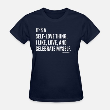 Self IT'S A SELF-LOVE THING - Women's T-Shirt