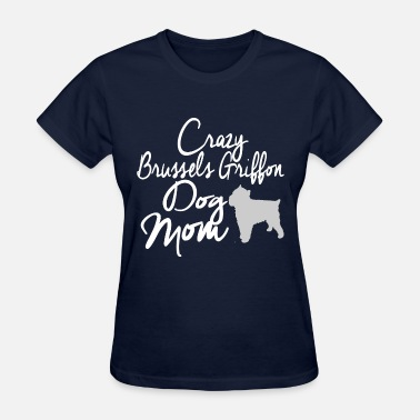 Brussels Griffon Dog Brussels Griffon Mom - Women's T-Shirt