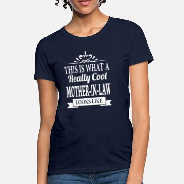 Mother In Law Mother-In-Law - Women's T-Shirt