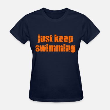 Ilivelifeill Com just keep swimming orange - Women's T-Shirt