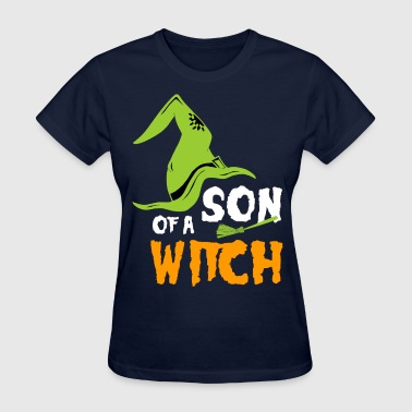 Son Of A Witch Son Of a Witch - Women's T-Shirt