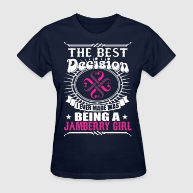 Jamberry The Best Decision Being A Jamberry Girl - Women's T-Shirt
