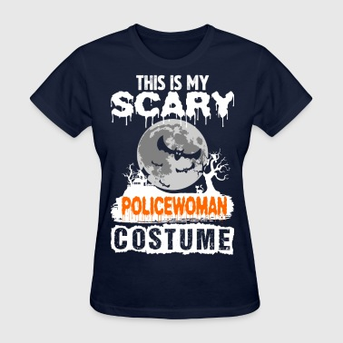 This is my Scary Policewoman Costume - Women's T-Shirt