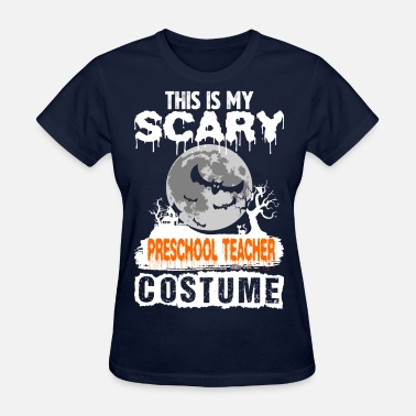 Preschool Teacher Halloween This is my Scary Preschool Teacher Costume - Women's T-Shirt