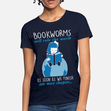 Bookworm Bookworms Will Rule The World - Women's T-Shirt