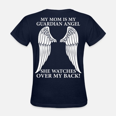 Mom Is Angel My Mom Is My Guardian Angel - Women's T-Shirt