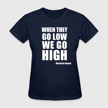 When they go low - Women's T-Shirt