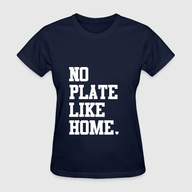 No Plate Like Home Baseball Stadium Cool Sports - Women's T-Shirt