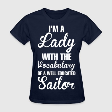 I Am Lady With Vocabulary Of Well Educated Sailor - Women's T-Shirt