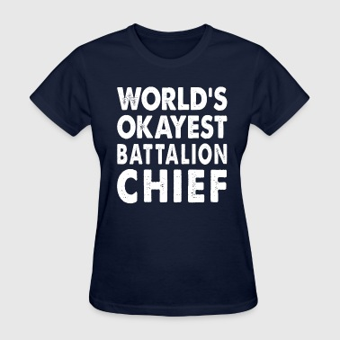 World's Okayest Battalion Chief Commander - Women's T-Shirt