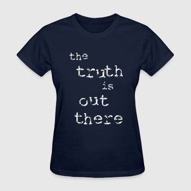 The Truth is Out There [2] Persephone Productions - Women's T-Shirt