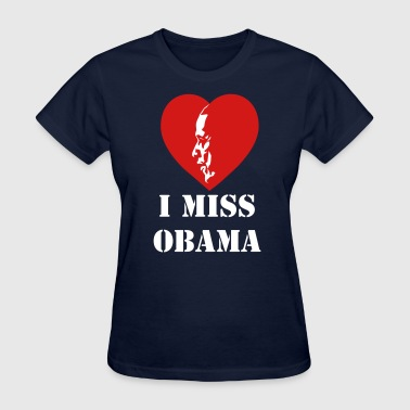 I Miss I Miss Obama - Women's T-Shirt