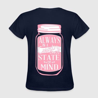 Always in a country state of mind - Country Closet - Women's T-Shirt