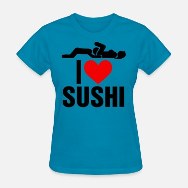 Sushi Heart I Heart Sushi Funny Oral Sex Offensive - Women's T-Shirt