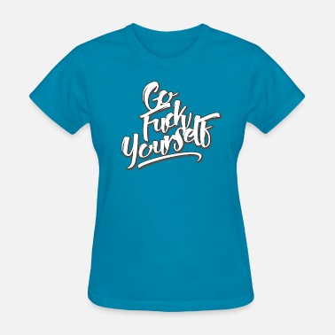 Daily Quotes The Daily GFY - Women's T-Shirt