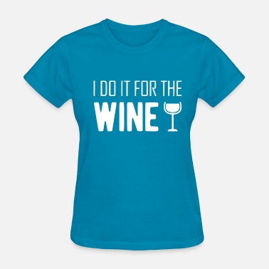 White Wine for the wine white - Women's T-Shirt