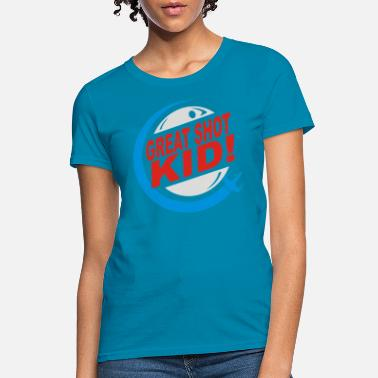 Great shot kid - Women's T-Shirt