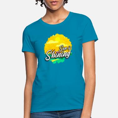 Sun Shining sun is shining - Women's T-Shirt