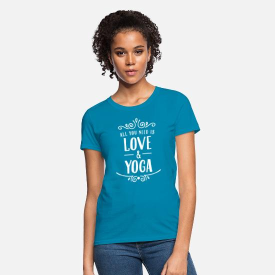 Yoga T-Shirts - All You Need Is Love & Yoga - Women's T-Shirt turquoise