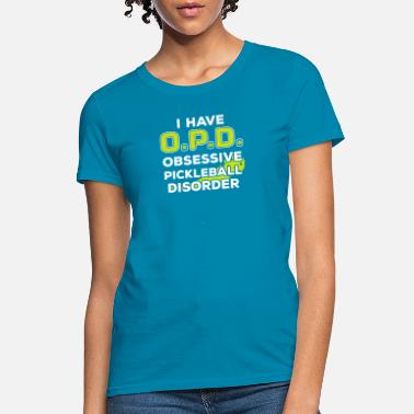 Disorder Obsessive Pickeball Disorder T-Shirt Funny Pickleb - Women's T-Shirt
