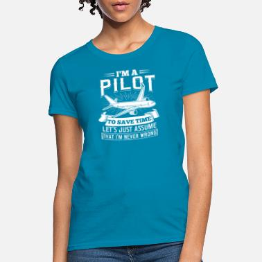 Pilots I'm A Pilot Airplane T-Shirt Gift for Pilots - Women's T-Shirt