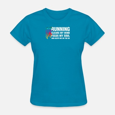 Clear Mind Running Clears My Mind Female - Women's T-Shirt