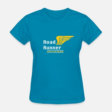 Road Runners Road runner - lead the road - wings edition - Women's T-Shirt