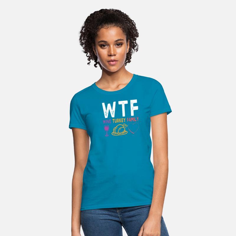 c58cb57e Wine Glass T-Shirts - WTF Wine Turkey Family Shirt Funny Thanksgiving -  Women's T