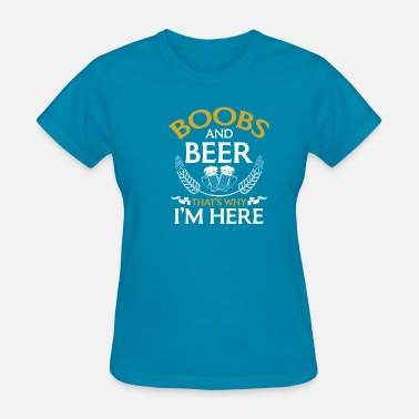 Colourful Boobs Boobs and beer thats why i´m here bar fun funny - Women's T-Shirt