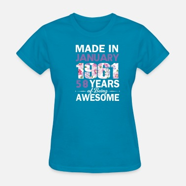 Made In January Made in January 1961 Tee 58 yrs Bday - Women's T-Shirt