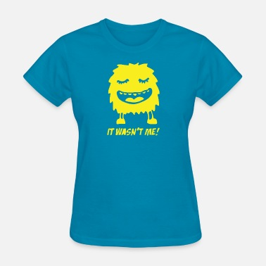Wasnt Me IT WASNT ME - Women's T-Shirt