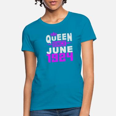 1924 Queen Since June 1924 - Women's T-Shirt