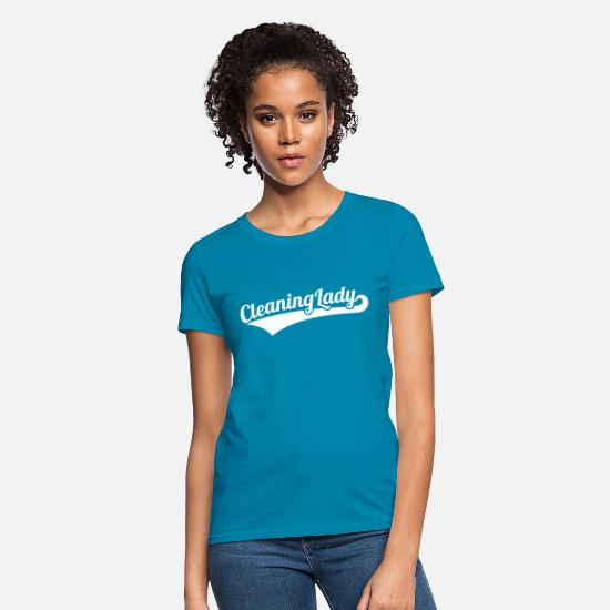 Cleaning T-Shirts - Cleaning lady - Women's T-Shirt turquoise
