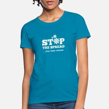 Stop The Spread - Women's T-Shirt