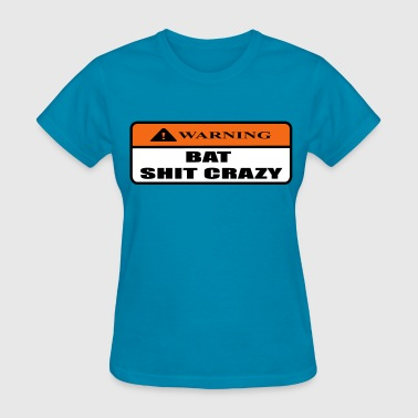 bat shit crazy - Women's T-Shirt
