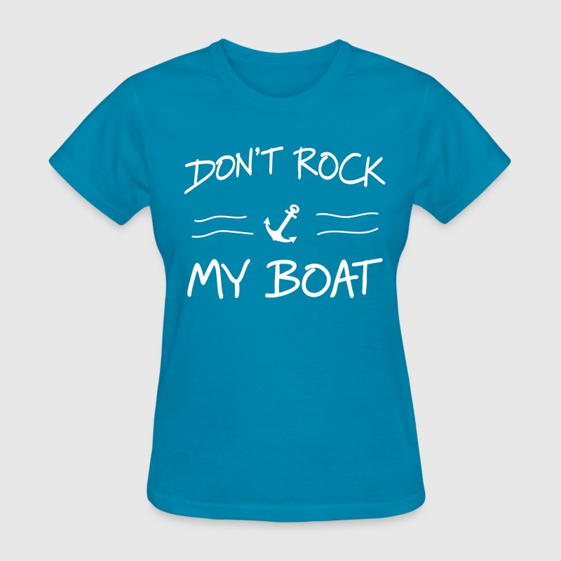 Don't rock my boat - Women's T-Shirt