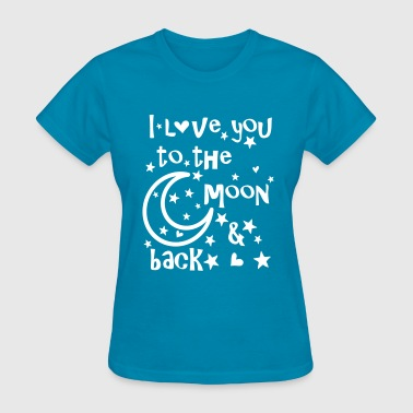 I love u to the moon and - Women's T-Shirt
