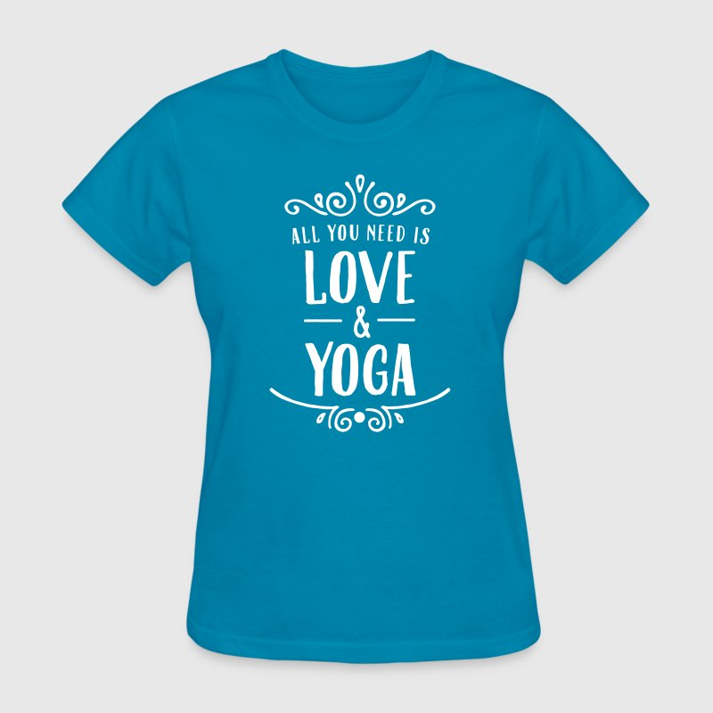 All You Need Is Love & Yoga - Women's T-Shirt