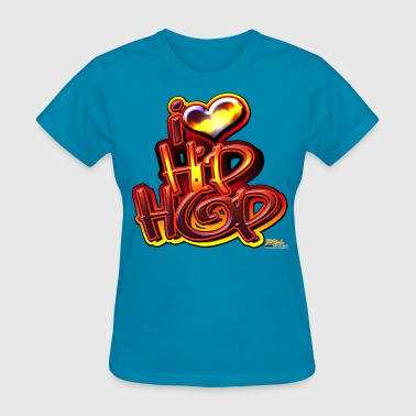 I Am Hip-hop I LOVE HIP-HOP - Women's T-Shirt